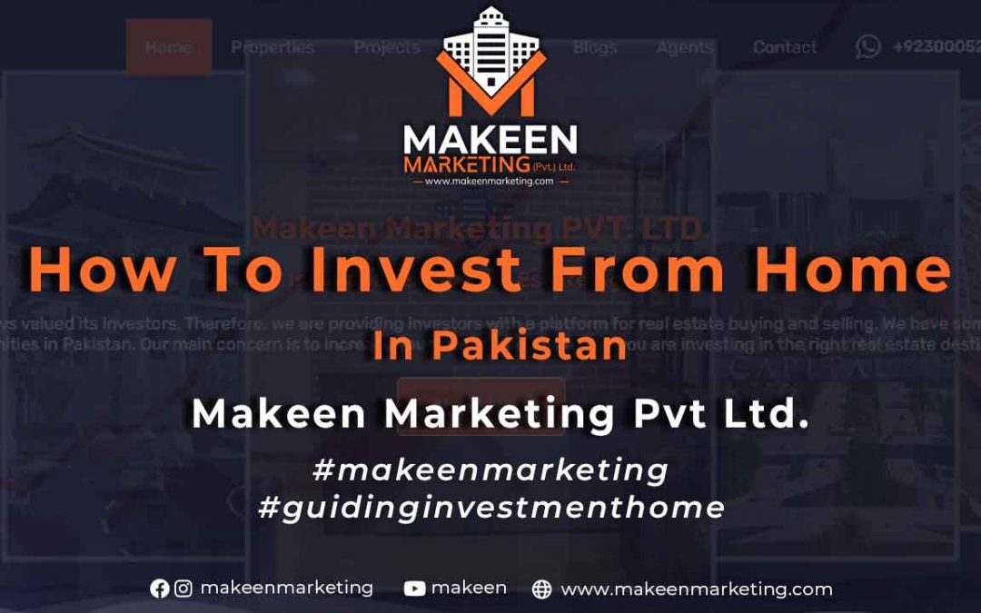 4 Steps to Invest from Home in Pakistan   Makeen Marketing Pvt Ltd