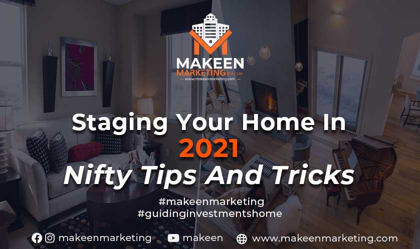 Staging Your Home in 2021: Nifty Tips and Tricks