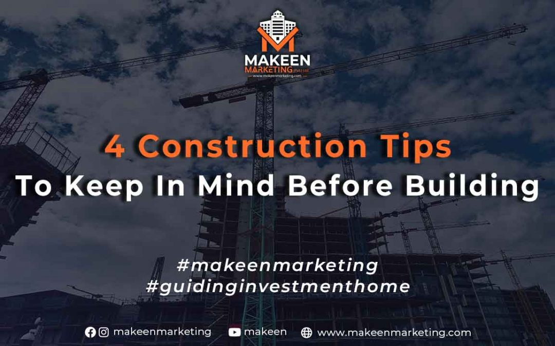 4 Construction Tips to Keep in Mind Before Building