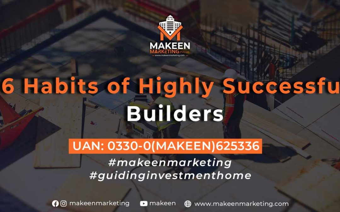 6 Habits of Highly Successful Builders