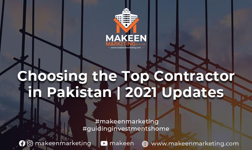 Choosing the Top Contractor in Pakistan | 2021 Updates