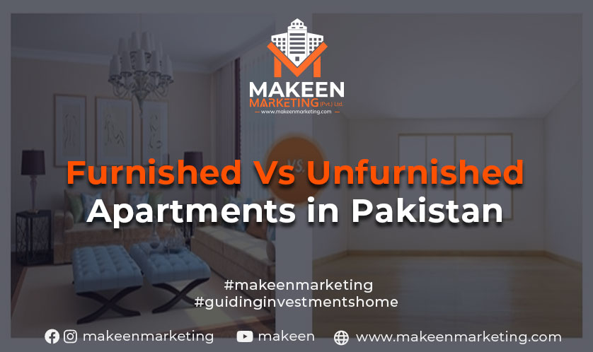 Furnished vs Unfurnished Apartments in Pakistan | 2021