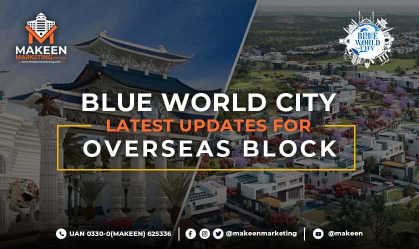 Blue World City Latest Updates for Overseas Block [2021]