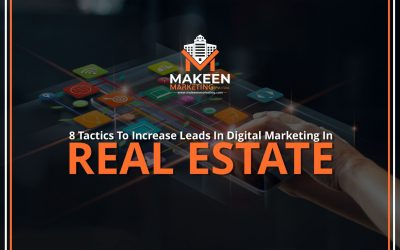 8 Tactics To Increase Leads In Digital Marketing In Real Estate