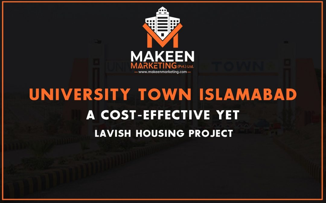 University Town Islamabad | A Cost-Effective Yet Lavish Housing Project