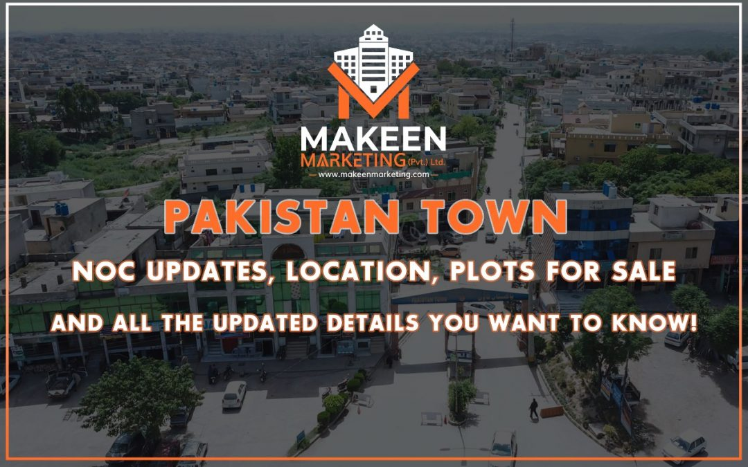 Pakistan Town | NOC Updates, Location, Plots For Sale, & All The Updated Details You Want To Know!